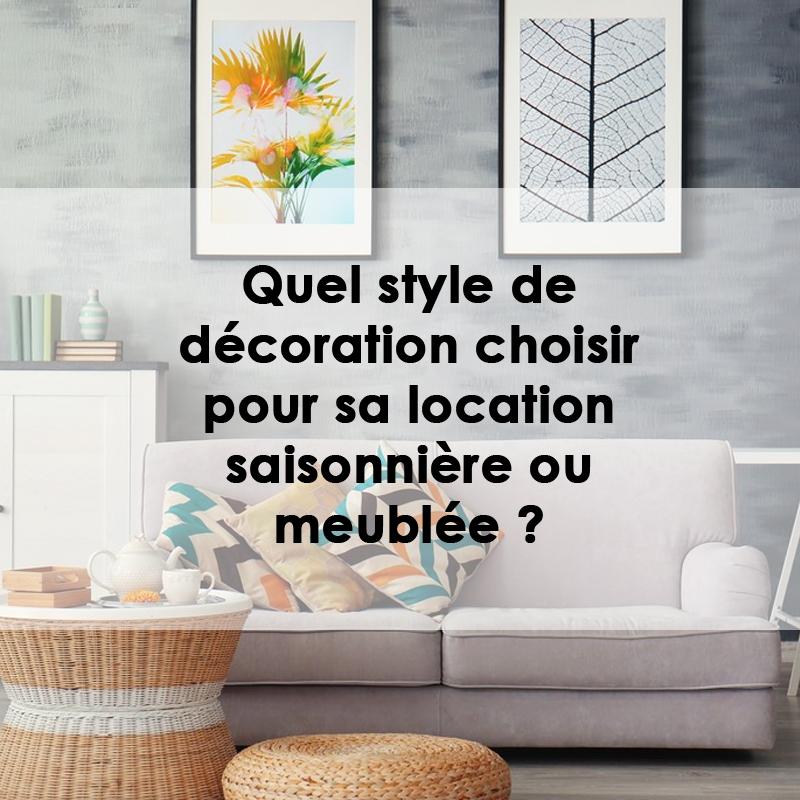 Quel style de décoration choisir pour sa location saisonnière ou meublée ?