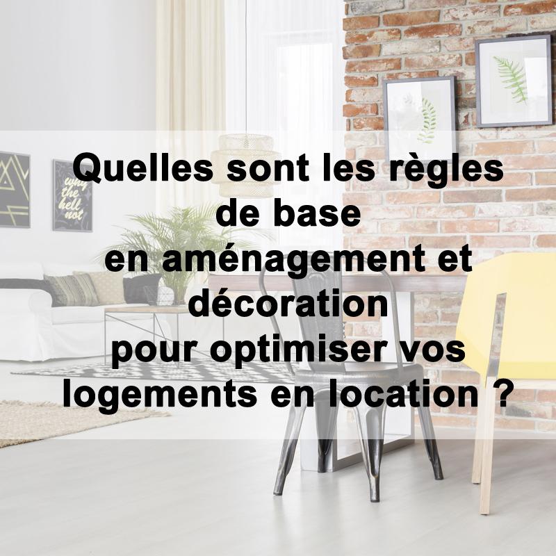 Quelles sont les règles de base en aménagement et décoration pour optimiser vos logements en location ?